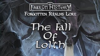 The Fall Of Lolth - Forgotten Realms Lore