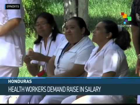 Honduras Health Care Workers Demand Salary Hike