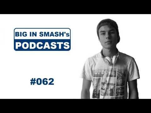 BIG IN SMASH's Podcast 062 - #BISP062