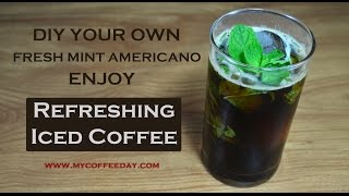 How to make Iced Fresh Mint Americano Coffee at Home