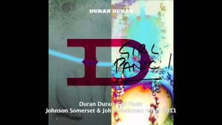 Duran Duran - Girl Panic - Johnson Somerset & John Monkman OFFICIAL RMX  2011