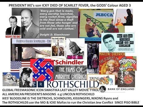 Rothschild Mo & IKE Eisenhower Deitrich Nixon Schindler Caine Tring TYROL Boston T Mafia Massacres