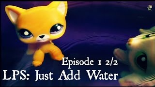 lps just add water episode 1 metamorphosis 2 2 old