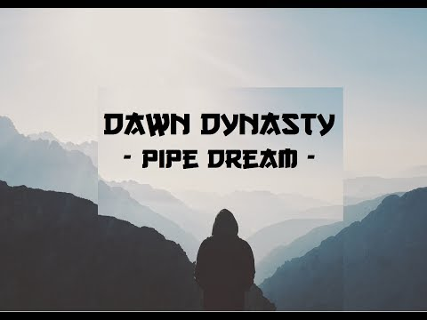 Dawn Dynasty - Pipe Dream (Recording Session Beijing)