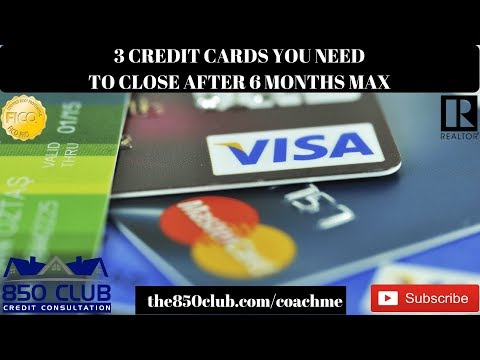 3 Credit Cards You Must Close After 6 Months Max! - FICO,Budget,Bankruptcy,Report,Score