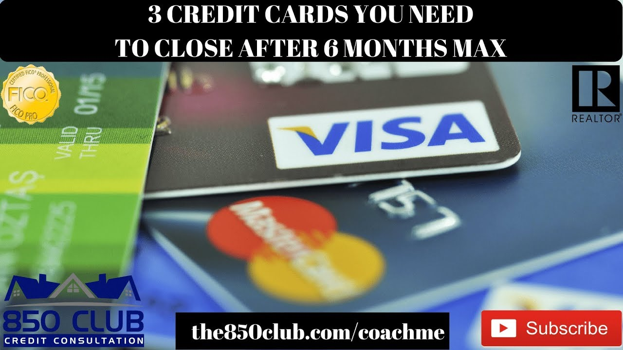 3 Credit Cards You Must Close After 6 Months Max Fico