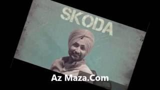 Skoda – Ranjit Bawa Punjabi New Song 2017