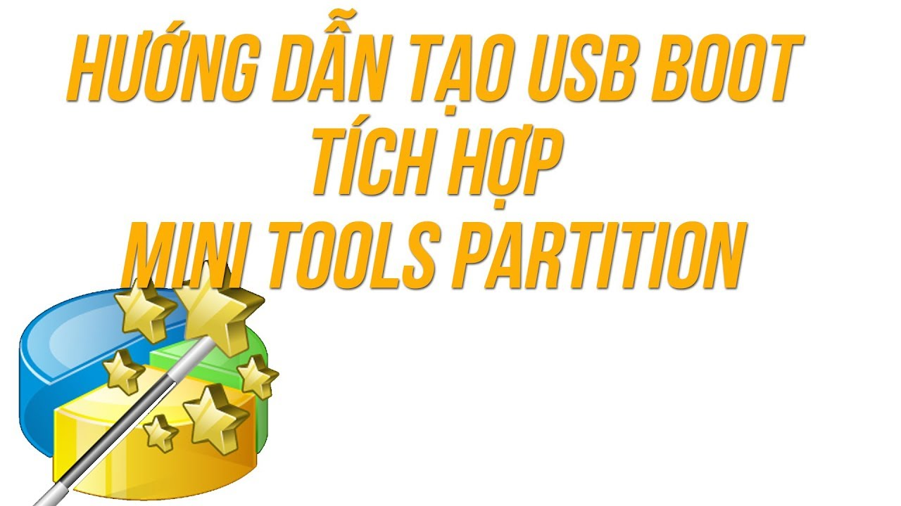 Tạo USB Boot tích hợp Mini tool Partition Wizard (Bootable Partition Manager)
