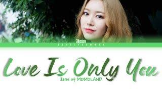 Jane of MOMOLAND – Love Is Only You (사랑은 너 하나) / MOMOLA (Jane Ver.) Lyrics (Color Coded Han/Rom/Eng) mp3