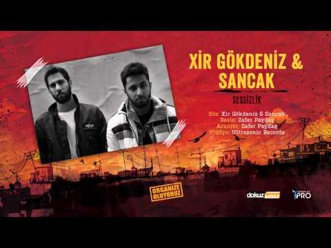 Xir Gokdeniz Feat. Sancak - Sessizlik (Official Audio)