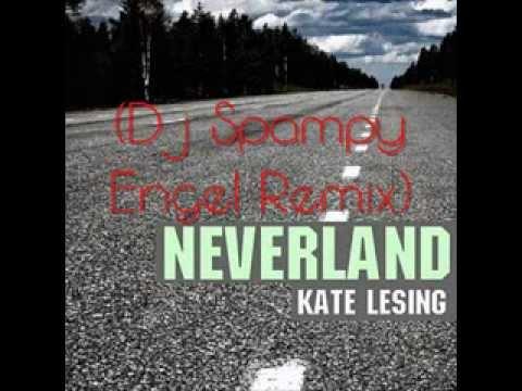 Kate Lesing - Neverland (Dj Spampy Engel Remix)