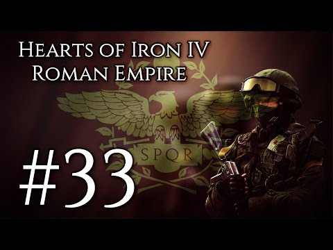 [33] Hearts of Iron IV - Millennium Dawn - Roman Empire - Europe on its last legs