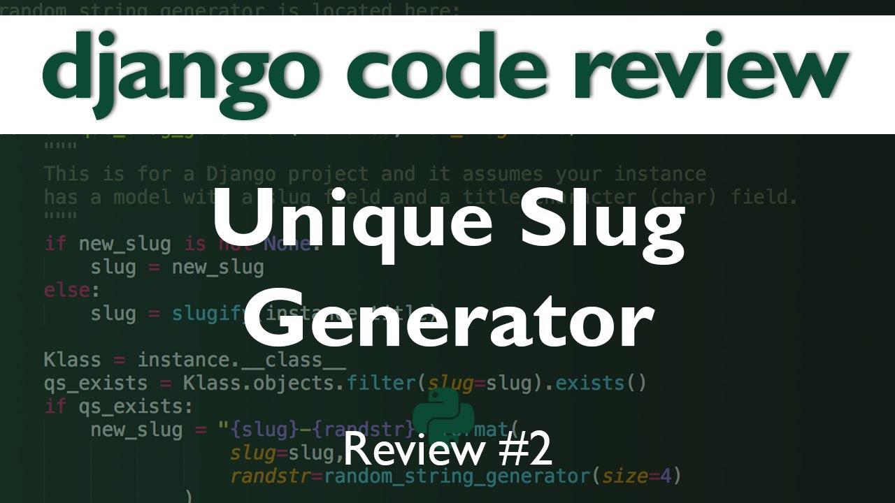Django Code Review #2 // Unique Slug Generator