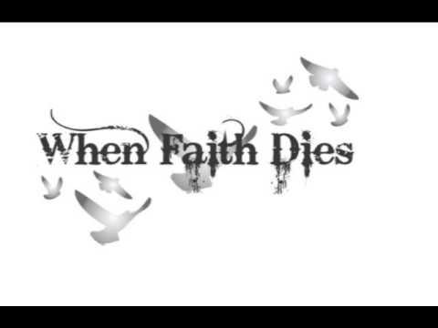 When Faith Dies - Break Through