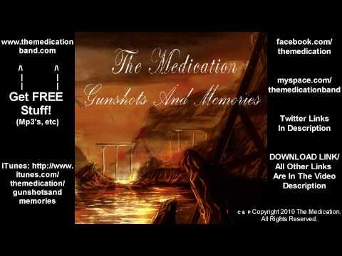 The Medication - Gunshots And Memories - On iTunes - (Original Music) - Music Video