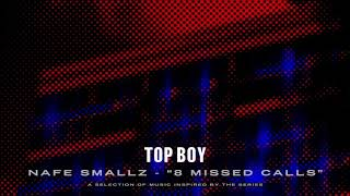 Nafe Smallz - 8 Missed Calls (Top Boy) [Official Audio]