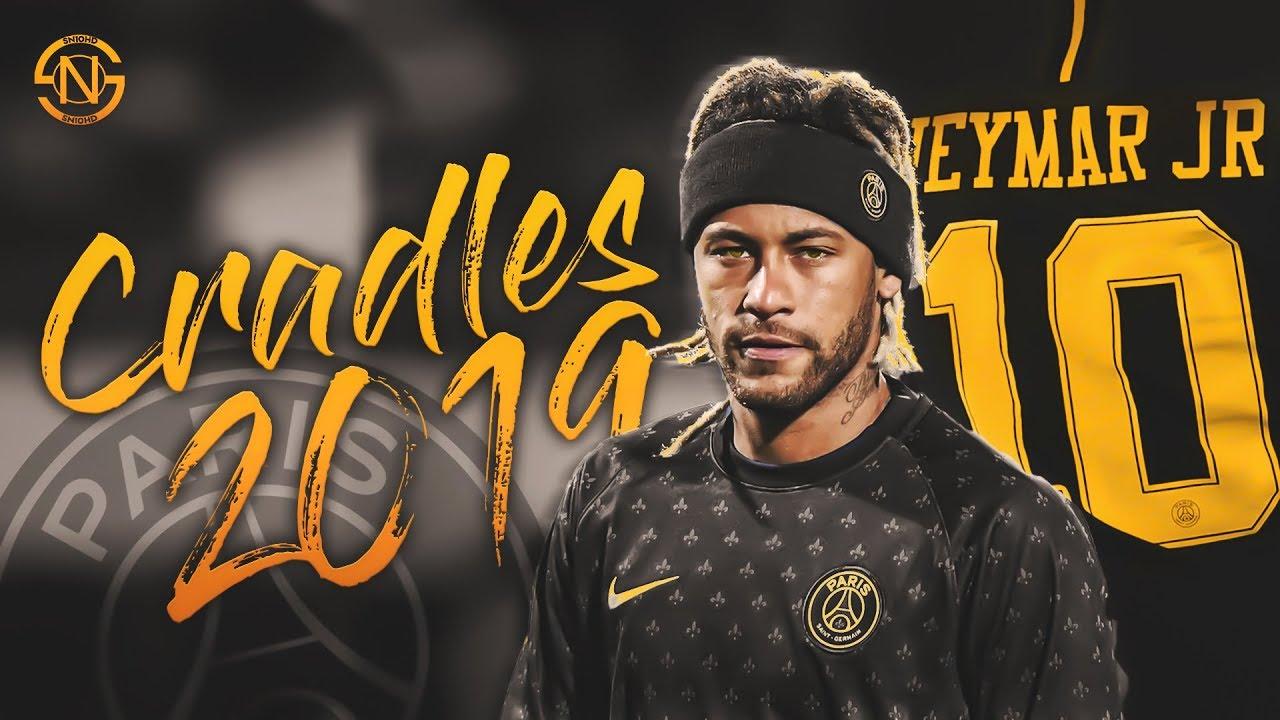 Neymar JR Cradles 2019 Best Dribbling Skills & Goals