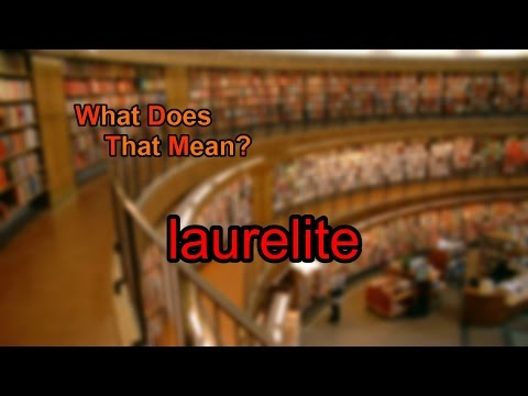 What does laurelite mean?