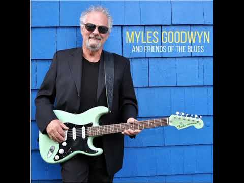 Myles Goodwyn  -  Nobody Lies (About Having The Blues) Feat  Jack De Keyser