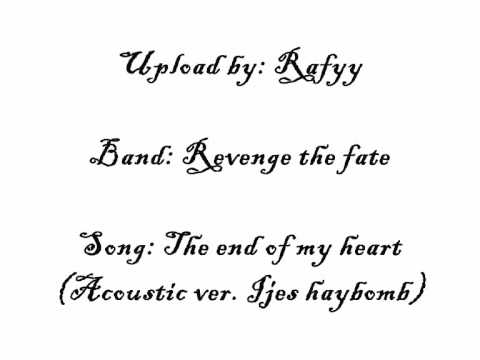 Revenge the fate- The end of my heart (Acoustic ver. Feat Ijes Haybomb).wmv Mp3