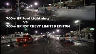 700 HP Ford Lightning vs 700 HP Chevy RST! BOTH ON NITROUS AND BIG TIRE SET UPS.