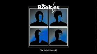 The Rookles - The Ballad (Parts I-III)