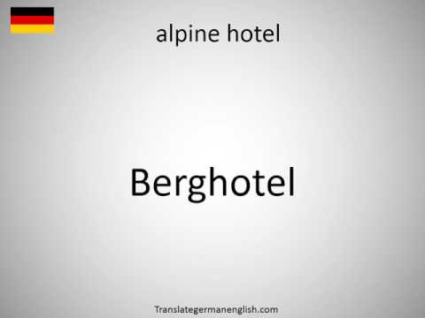How to say alpine hotel in German?
