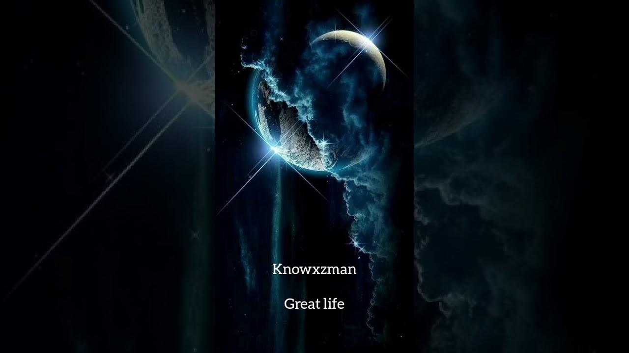 Download Knowxzman - great life
