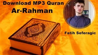 download mp3 quran   055 ar rahman by fatih seferagic