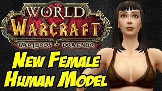 New Female Human Model - World of Warcraft: Warlords of Draenor