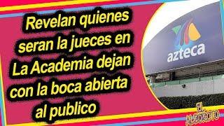 TV Azteca sorprende al revelar los jueces de La Academia