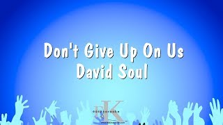 Don't Give Up On Us - David Soul (Karaoke Version)