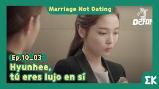 [#MarriageNotDating] Ep.10-03   Hyunhee, tú eres lujo en sí    #EntretenimientoKoreano