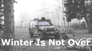 Winters Not Over!   Camṗing out of a Jeep Wrangler In Utah's Mountains