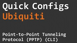 Quick Configs Ubiquiti - Point to Point Tunneling Protocol PPTP (CLI)