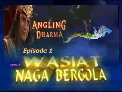 Angling Dharma Episode 1 Wasiat Naga Bergola