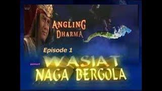 "Angling Dharma Episode 1 ""Wasiat Naga Bergola"""