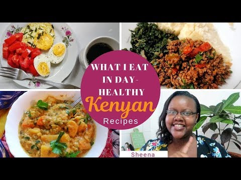 what-i-eat-in-a-day-healthy-meal-ideas-|-kenyan-recipes