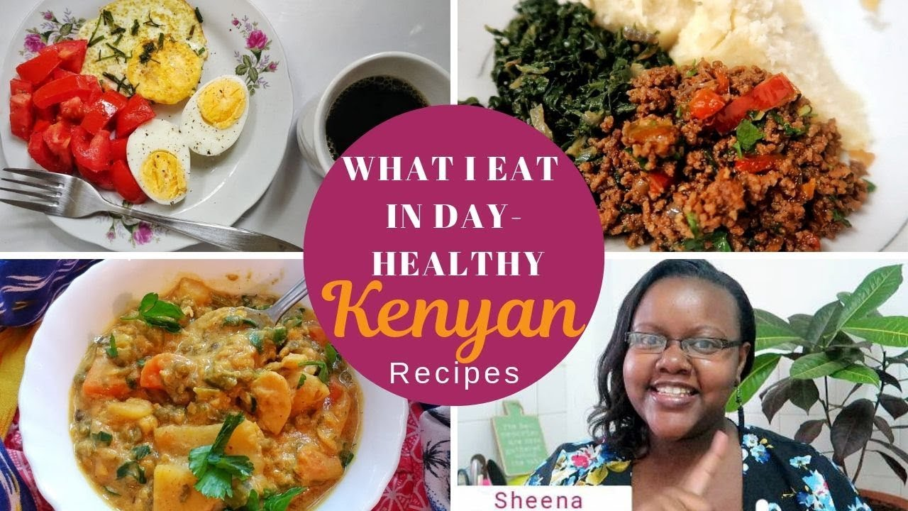 What I Eat In a Day Healthy Meal Ideas | KENYAN recipes
