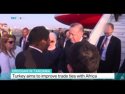 Erdogan in Tanzania: Turkish president begins five-day African tour