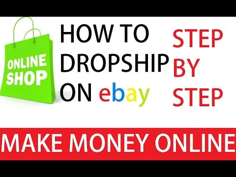 How To Make Money Dropshipping On ebay STEP BY STEP 2017