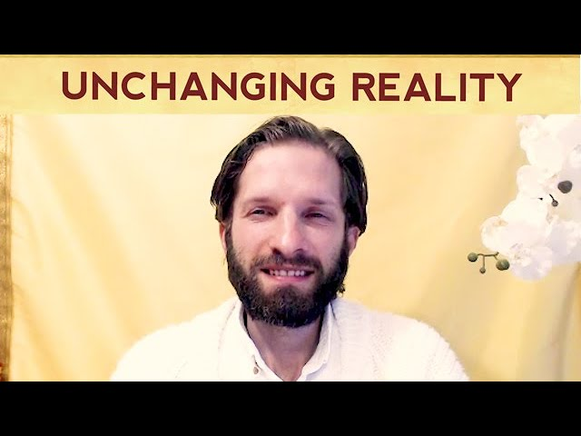Invitation to the Unchanging Reality