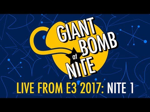 Giant Bomb at Nite - Live From E3 2017: Nite 1