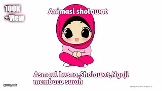 Animasi sholawat [Akun_oraik]asmaul husna,surat al-qur'an