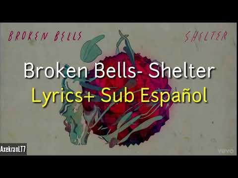 Broken Bells- Shelter Lyrics+Sub español Mp3