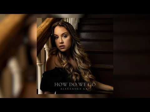 Alexandra Kay - How Do We Go (Official Audio Video)