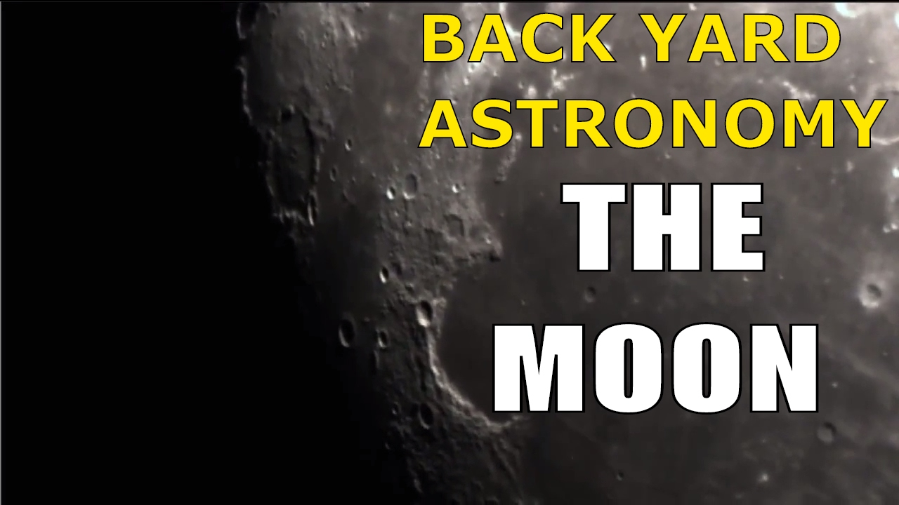 some backyard astronomy video the moon back yard astronomy