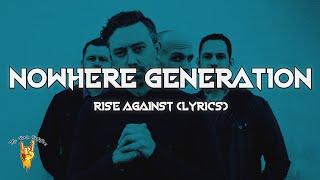 Rise Against - Nowhere Generation (Lyrics) - The Rock Rotation