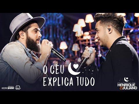 Henrique e Juliano - O CÉU EXPLICA TUDO - DVD O Céu Explica Tudo