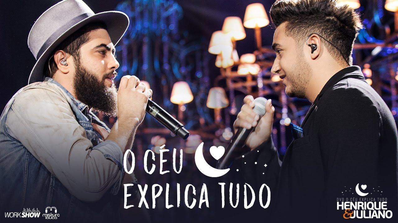 Henrique E Juliano O Céu Explica Tudo Dvd O Céu Explica Tudo
